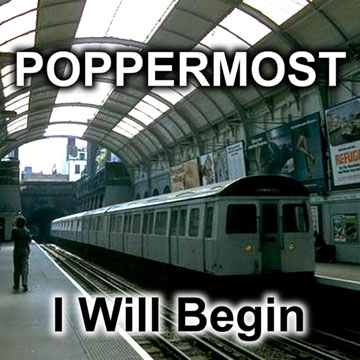 "Poppermost ""I Will Begin"" cover art"